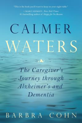 Calmer Waters: A Caregiver's Journey Through Alzheimer's and Dementia Cover Image