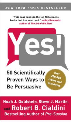 Yes!: 50 Scientifically Proven Ways to Be Persuasive Cover Image