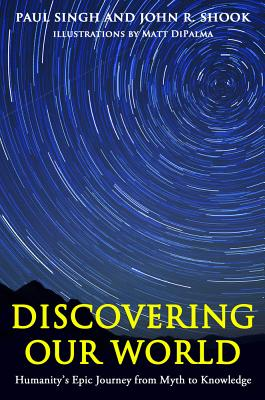 Discovering Our World: Humanity's Epic Journey from Myth to Knowledge Cover Image