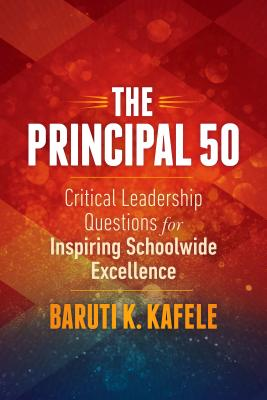 The Principal 50: Critical Leadership Questions for Inspiring Schoolwide Excellence Cover Image