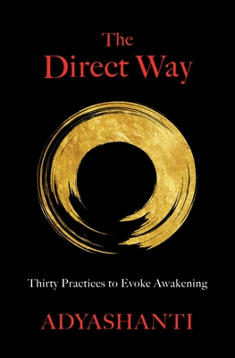 The Direct Way: Thirty Practices to Evoke Awakening Cover Image