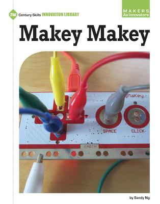 Makey Makey (21st Century Skills Innovation Library: Makers as Innovators) Cover Image