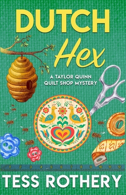 Dutch Hex: A Taylor Quinn Quilt Shop Mystery Cover Image