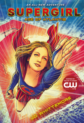 Supergirl: Age of Atlantis: (supergirl Book 1) Cover Image