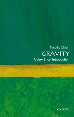 Gravity: A Very Short Introduction (Very Short Introductions) Cover Image