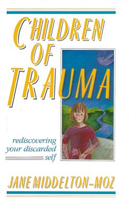 Children of Trauma: Rediscovering Your Discarded Self Cover Image