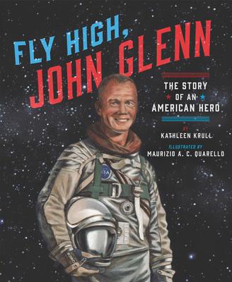 Fly High, John Glenn: The Story of an American Hero Cover Image