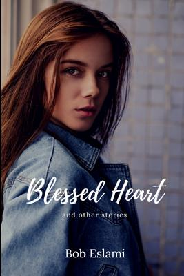 Blessed Heart and Other Stories Cover Image