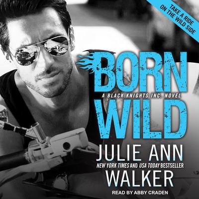Born Wild (Black Knights Inc. #5) Cover Image