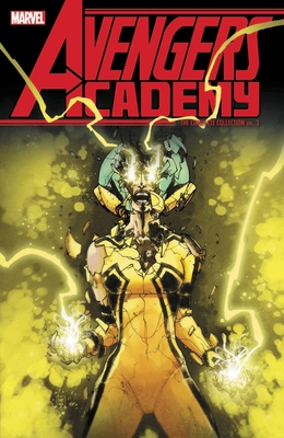 Avengers Academy: The Complete Collection Vol. 3 Cover Image