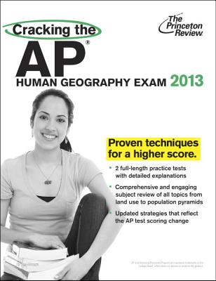 Cracking the AP Human Geography Exam, 2013 Edition Cover