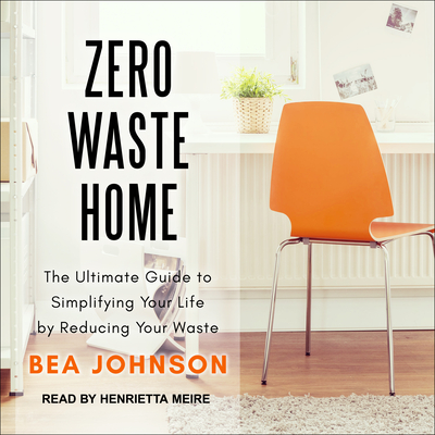 Zero Waste Home: The Ultimate Guide to Simplifying Your Life by Reducing Your Waste Cover Image