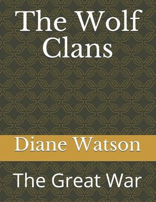 The Wolf Clans: The Great War Cover Image