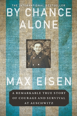 By Chance Alone: A Remarkable True Story of Courage and Survival at Auschwitz Cover Image