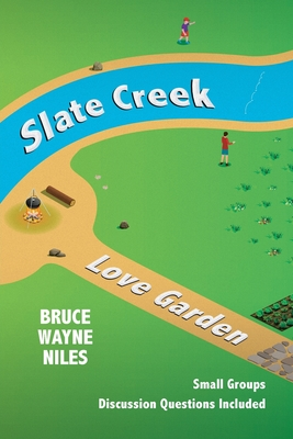 Slate Creek, Love Garden Cover Image