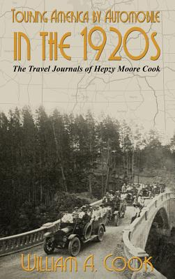 Touring America by Automobile in the 1920s: The Travel Journals of Hepzy Moore Cook Cover Image