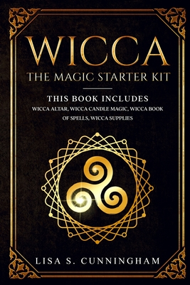 Wicca: The Magic Starter Kit This book includes: Wicca Altar, Wicca Candle Magic, Wicca Book of Spells, Wicca Supplies Cover Image