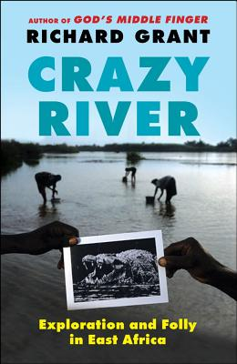 Crazy River: Exploration and Folly in East Africa Cover Image