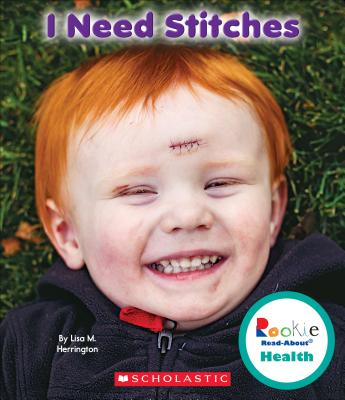I Need Stitches (Rookie Read-About Health) Cover Image