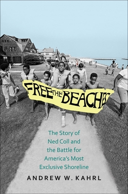Free the Beaches: The Story of Ned Coll and the Battle for America's Most Exclusive Shoreline Cover Image