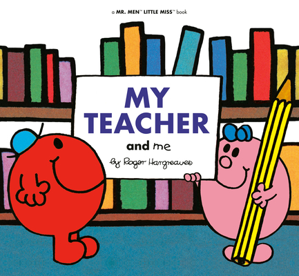 My Teacher and Me (Mr. Men and Little Miss) Cover Image