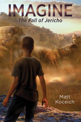 Imagine. . .The Fall of Jericho (Imagine...Series) Cover Image