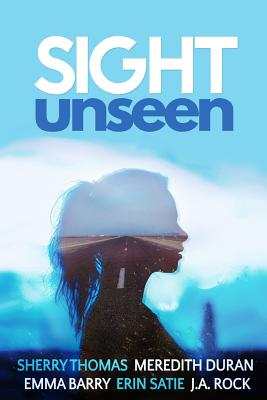 Sight Unseen: A Collection of Five Anonymous Novellas Cover Image