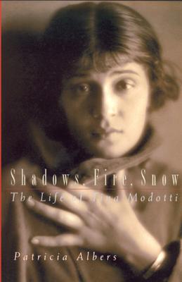 Shadows, Fire, Snow: The Life of Tina Modotti Cover Image