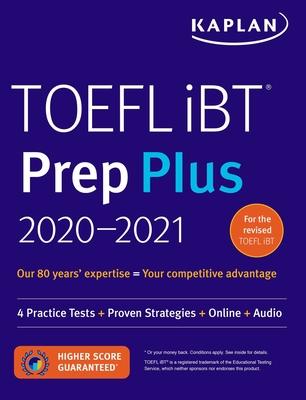 TOEFL iBT Prep Plus 2020-2021: 4 Practice Tests + Proven Strategies + Online + Audio (Kaplan Test Prep) Cover Image