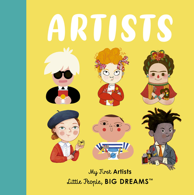 Artists: My First Artists (Little People, BIG DREAMS) Cover Image