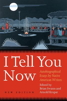 I Tell You Now: Autobiographical Essays by Native American Writers (American Indian Lives ) Cover Image
