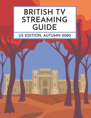 British TV Streaming Guide: US Edition, Autumn 2020 Cover Image