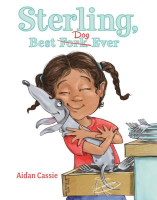 Sterling, Best Dog Ever by Aidan Cassie
