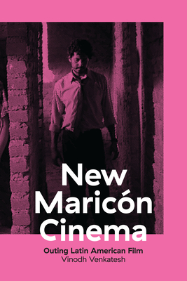 New Maricón Cinema: Outing Latin American Film Cover Image