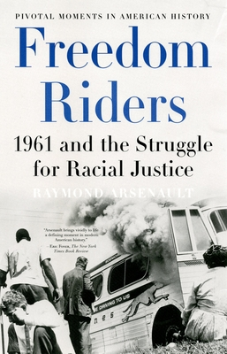 Freedom Riders: 1961 and the Struggle for Racial Justice (Pivotal Moments in American History (Oxford)) Cover Image