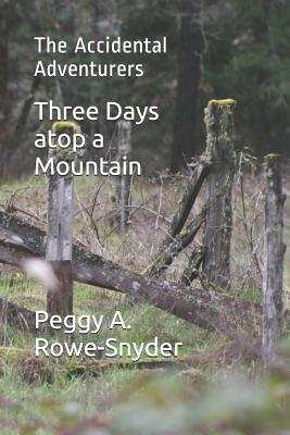 Three Days atop a Mountain: The Accidental Adventurers Cover Image