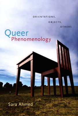 Queer Phenomenology: Orientations, Objects, Others Cover Image