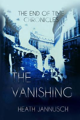 The Vanishing (the End of Time Chronicles) Cover