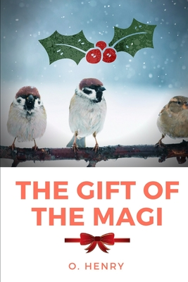The Gift of the Magi: A short story about a young husband and wife and how they deal with the challenge of buying secret Christmas gifts for Cover Image