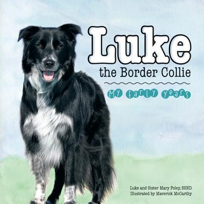 Luke the Border Collie: My Early Years Cover Image