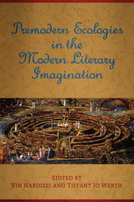 Premodern Ecologies in the Modern Literary Imagination Cover Image