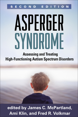Asperger Syndrome, Second Edition: Assessing and Treating High-Functioning Autism Spectrum Disorders Cover Image