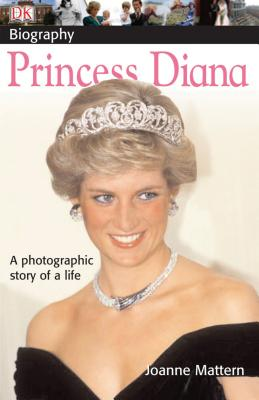 DK Biography: Princess Diana: A Photographic Story of a Life Cover Image