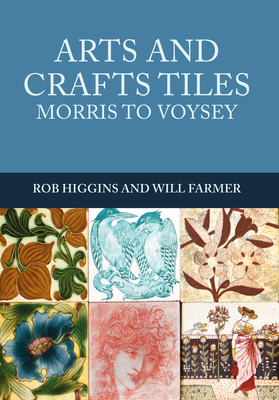 Arts and Crafts Tiles: Morris to Voysey Cover Image