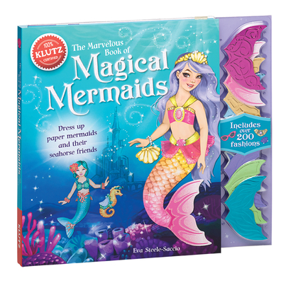 Marvelous Bk of Magical Mermai: Dress Up Paper Mermaids and Their Friends (Klutz) Cover Image