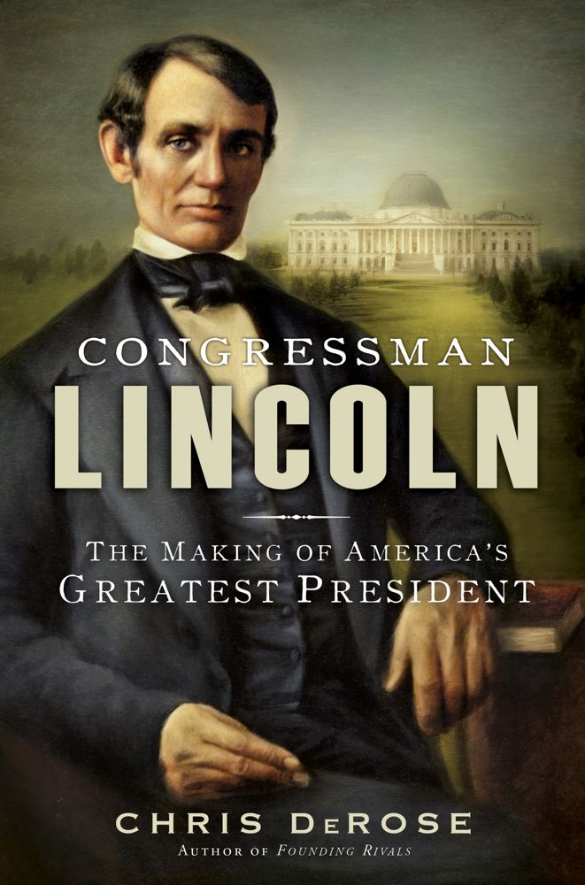 Congressman Lincoln: The Making of America's Greatest President Cover Image