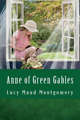 Anne of Green Gables: By Lucy Maud Montgomery Cover Image