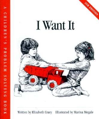 I Want It (Children's Problem Solving Series) Cover Image
