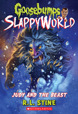 Judy and the Beast (Goosebumps SlappyWorld #15) Cover Image