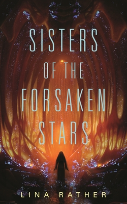 Sisters of the Forsaken Stars (Our Lady of Endless Worlds #2) Cover Image